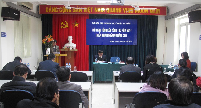 Hội nghị tổng kết công tác Đảng năm 2017 và triển khai nhiệm vụ năm 2018 tại Viện Khoa học và Kỹ thuật hạt nhân